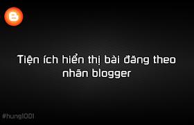 [Blogger] Tiện ích hiển thị bài đăng theo nhãn blogger