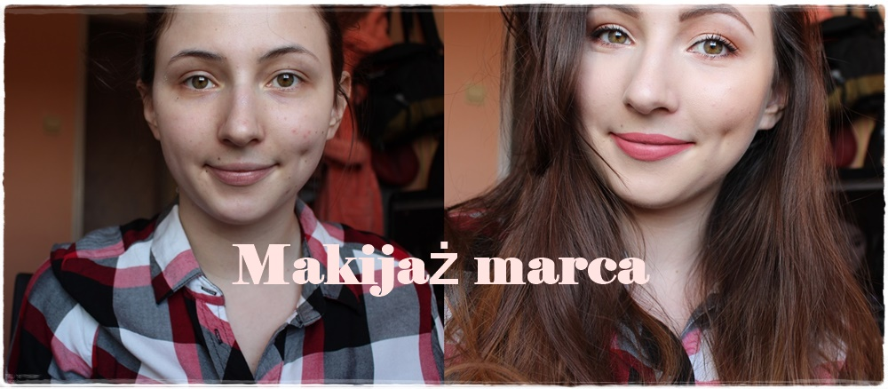 Makijaż marca #2017