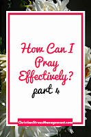 How can I pray effectively part 4