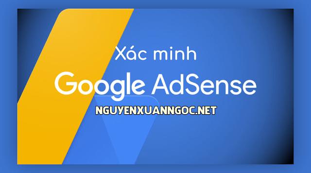 Cách xác minh Google Adsense thành công 100%