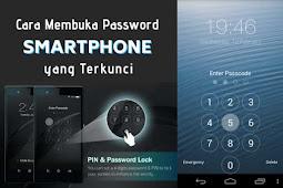 Cara Membuka Password Smartphone yang Terkunci Dengan Mudah