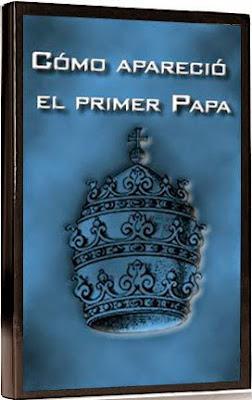 Cómo Apareció El Primer Papa