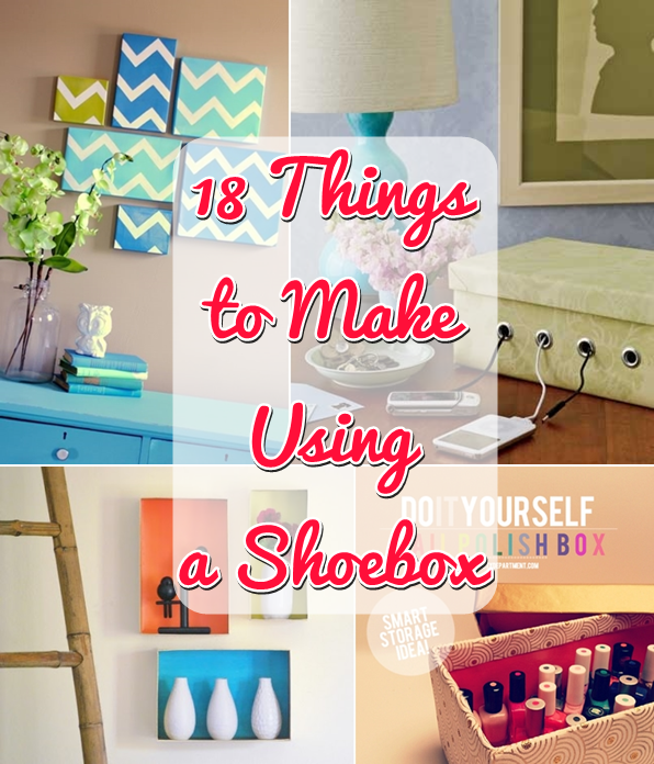18 diy things to make using a shoebox   diy craft projects
