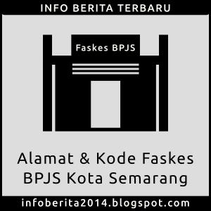 Alamat dan Kode Faskes BPJS Kota Semarang