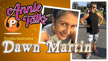 Annie Talks with Zumba instructor Dawn Martin