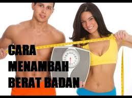 Menambah Berat Badan yang Ideal Merupakan Dambaan Setiap Orang