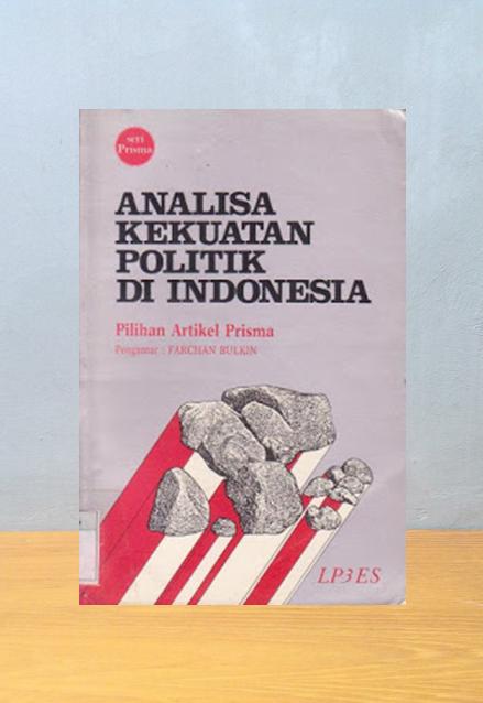 ANALISA KEKUATAN POLITIK DI INDONESIA