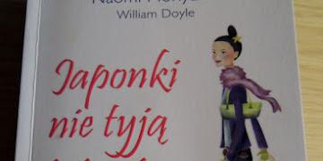 """""""Japonki nie tyją i się nie starzeją"""" Naomi Moriyama, William Doyle - recenzja książki"""