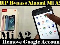 Cara Remove FRP Bypass Xiaomi Mi A2 Tanpa PC Verifikasi akun