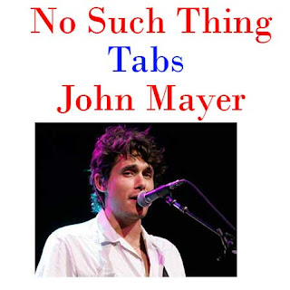 No Such Thing Tabs John Mayer - How To Play No Such Thing On Guitar Tabs & Sheet Online