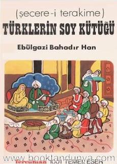 Ebülgazi Bahadır Han - Türklerin Soy Kütüğü (Şecere-i Terakime)