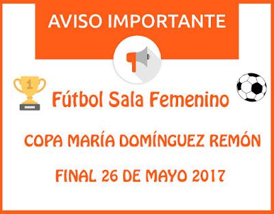 FÚTBOL SALA FEMENINO: Final Copa María Domínguez Remón