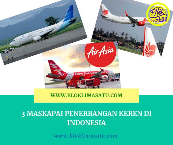 3 Maskapai Penerbangan Di Indonesia Yang Mesti Kamu Tahu