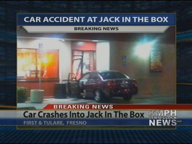 Fresno Visalia Bakersfield Accidents: Car Slams Into Jack in the Box