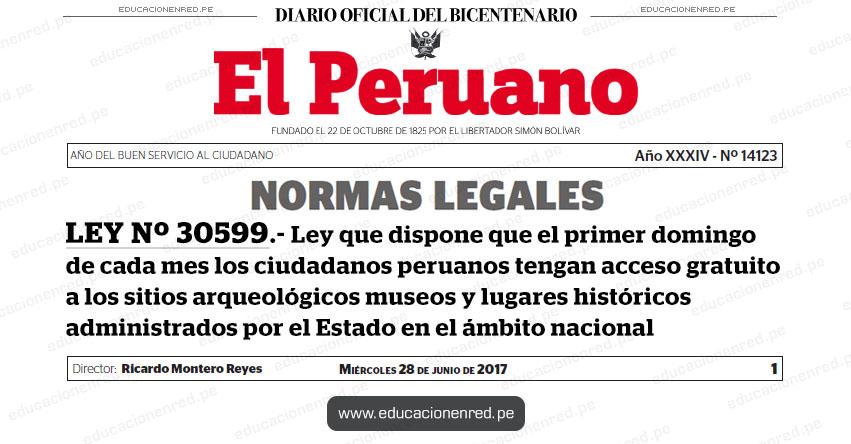 LEY Nº 30599 - Ley que dispone que el primer domingo de cada mes los ciudadanos peruanos tengan acceso gratuito a los sitios arqueológicos, museos y lugares históricos administrados por el Estado en el ámbito nacional - www.congreso.gob.pe