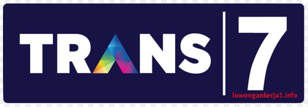 Info [Loker] Info Lowongan Kerja Trans 7