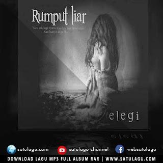 Download Lagu Rumput Liar Full Album Elegi Mp3 Rar Zip (2019)