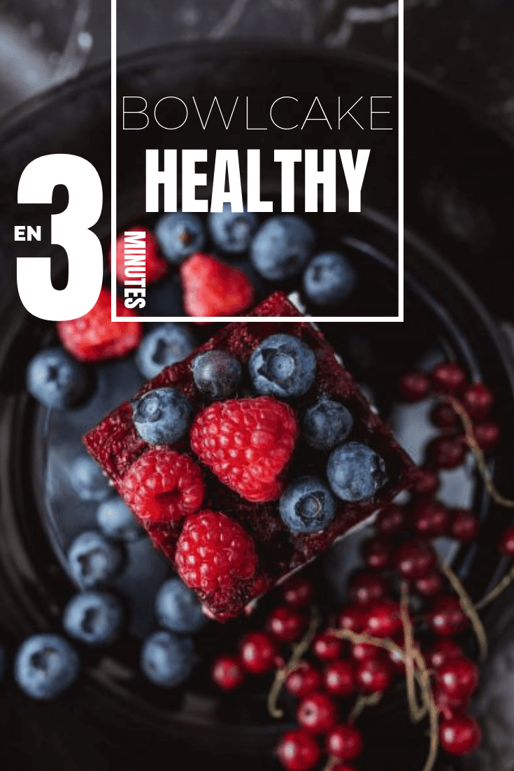 bolwcake-healthy-3-minutes-recette