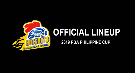 LIST: Magnolia Hotshots Pambansang Manok Official Lineup 2019 PBA Philippine Cup