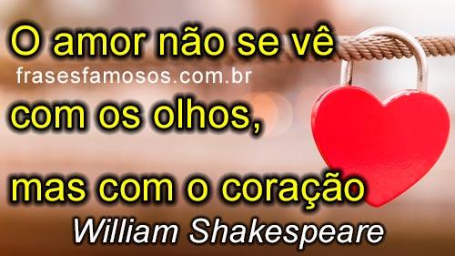 O amor não se vê com os olhos, mas com o coração
