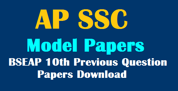 AP SSC Model Papers download, BSEAP 10th Previous Question Papers