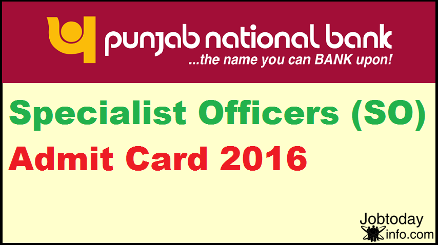 Punjab National Bank(PNB) Specialist Officers (SO) Admit Card 2016 www.pnbindia.in