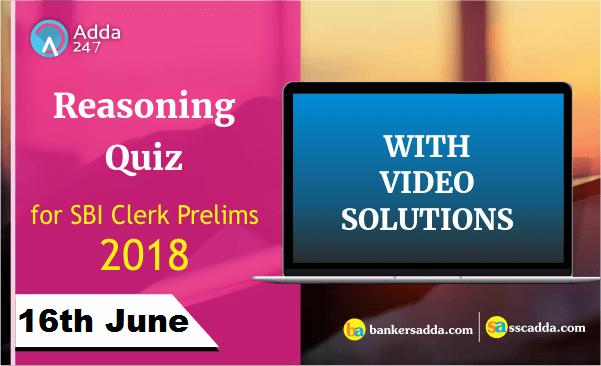 Reasoning Quiz for SBI Clerk Prelims: 16th June 2018