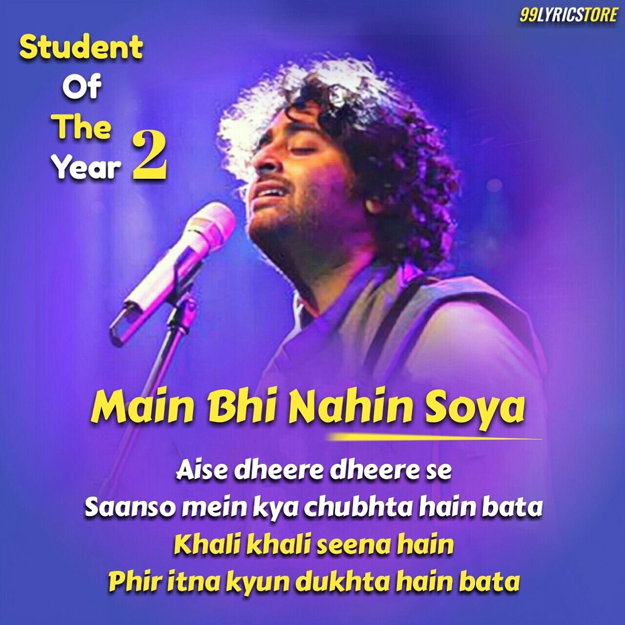 Main Bhi Nahin Soya Lyrics Sung by Arijit Singh from movie student Of The Year 2