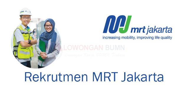Rekrutmen Pegawai MRT Jakarta Tahun 2017