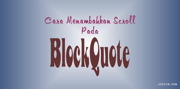 Cara Menambahkan Scroll Pada Blockquote di Blogger