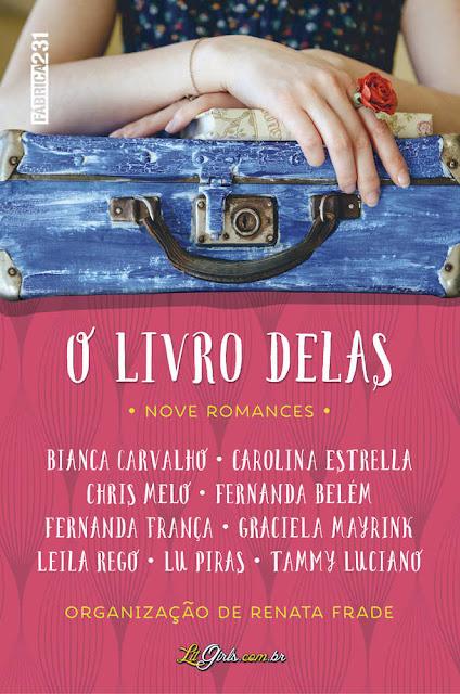 O livro delas - Tammy Luciano, Bianca Carvalho, Carolina Estrella, Chris Melo, Fernanda Belém, Fernanda França, Graciela Mayrink, Leila Rego, Lu Piras