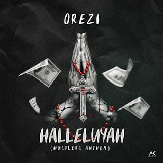 Orezi - Halleluyah (Hustlers Anthem)