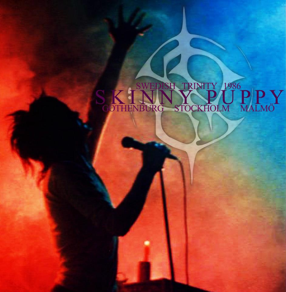 SP Vault: SKINNY PUPPY - Swedish Trinity - 1986 (FLAC)