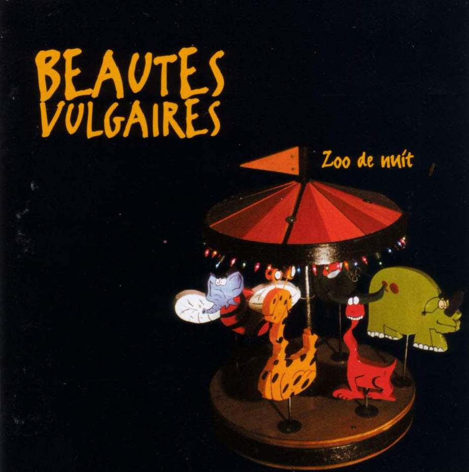 Les Beautés Vulgaires Zoo De Nuit