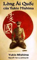 Lòng Ái Quốc Của Yukio Mishima - Yukio Mishima