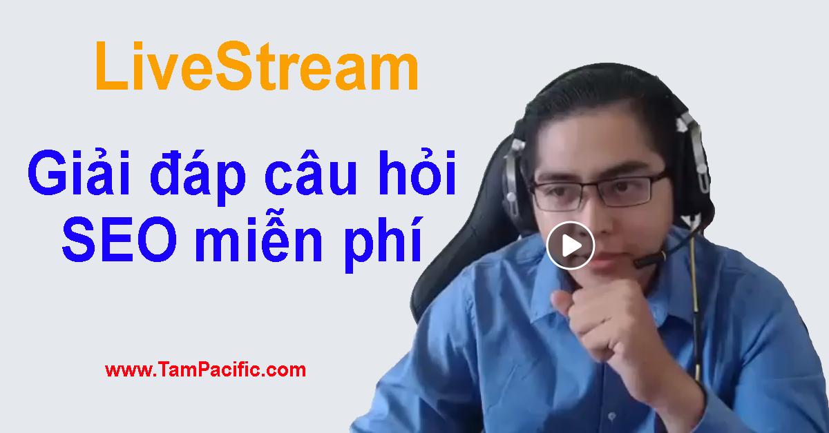 Livestream Giải Đáp Câu Hỏi SEO Miễn Phí cùng Diệp Nguyễn