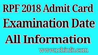 Download Railway RPF  Admit Card, RPF Constable / SI Admit Card, RPF Admit Card, RPF Exam Date 2018