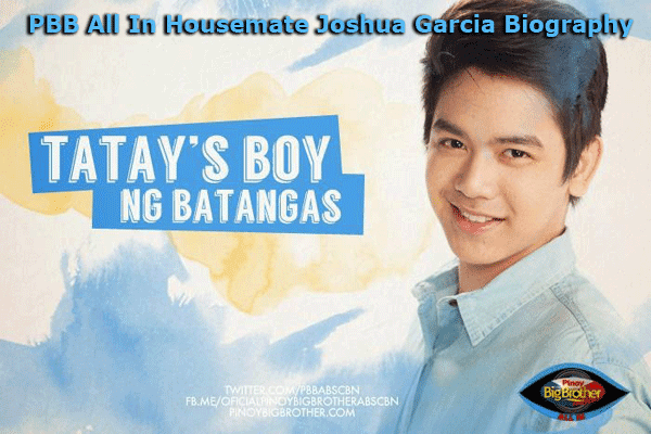PBB All In Housemate Joshua Garcia Biography