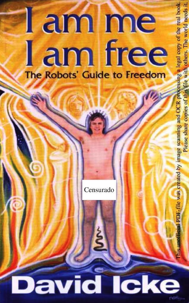 Soy Yo, Soy libre. Guía del robot para la libertad – David Icke