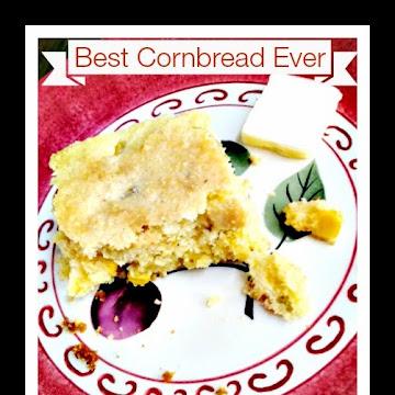 Best Cornbread Ever