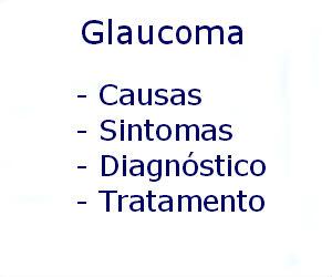 Glaucoma causas sintomas diagnóstico tratamento prevenção riscos complicações