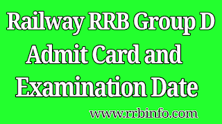 RRB Group D Admit Card Download, Railway Group D Exam Date, Railway Group D Admit Card