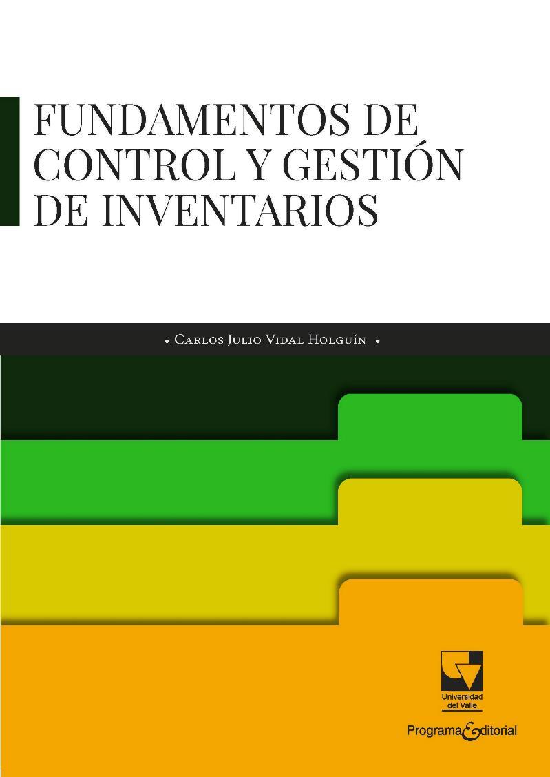 Fundamentos de control y gestión de inventarios – Carlos Julio Vidal Holguín
