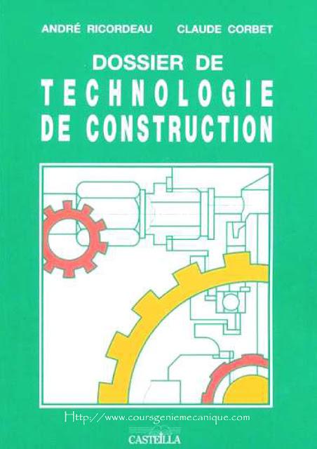 Télécharger Livre Dossier de Technologie de Construction Gratuitement - gratuit.pdf - Dossier de fabrication mécanique - livres de mécanique