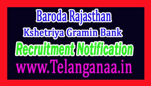Baroda Rajasthan Kshetriya Gramin Bank BRKGB Recruitment Notification 2017