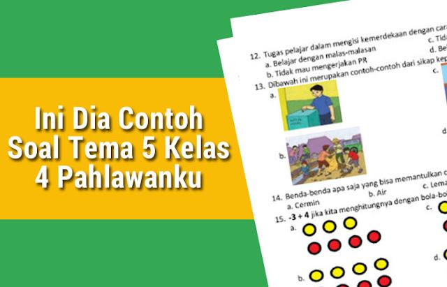 Contoh Soal Tema 5 Kelas 4 Pahlawanku