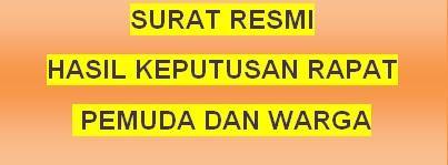 Contoh Surat Resmi Hasil Rapat Musyawarah Pemilihan Ketua