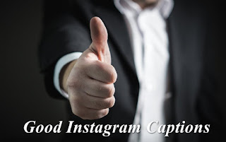 Good Instagram Captions List 2018 for Friends, Selfies, Cool, Funny