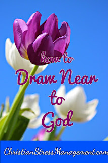 How to draw near to God