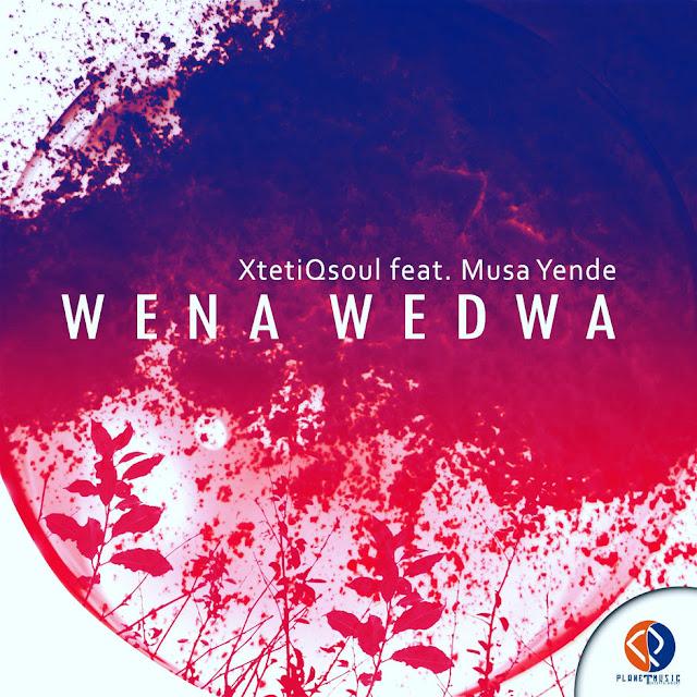 XtetiQsoul Feat. Musa Yende - Wena Wedwa